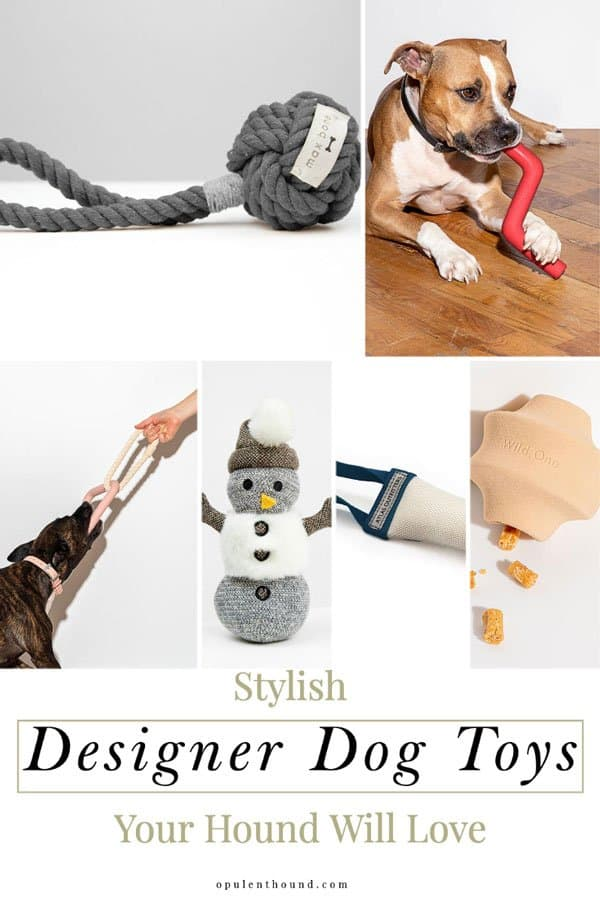 collage of dog toy images for pinterest pin with text overlay - Designer dog toys your hound will love